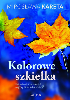 Mirosława Kareta - Kolorowe szkiełka