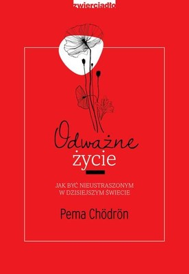 Pema Chödrön - Odważne życie / Pema Chödrön - The Places That Scare You