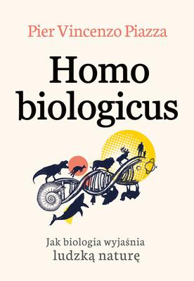 Pier-Vincenzo Piazza - Homo Bilogicus / Pier Vincenzo Piazza - Homo Bilogicus