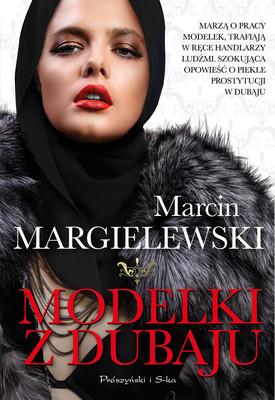 Marcin Margielewski - Modelki z Dubaju