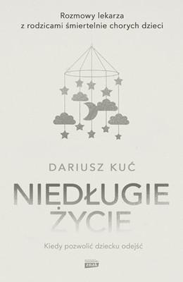 Dariusz Kuć - Niedługie życie