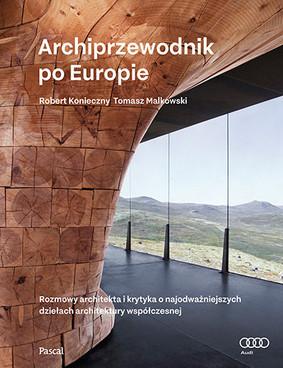 Robert Koniczny - Archiprzewodnik po Europie