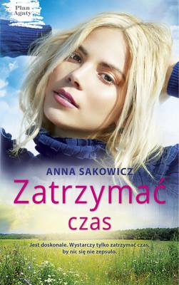 Anna Sakowicz - Zatrzymać czas