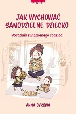 Anna Bykowa - Jak wychować samodzielne dziecko / Anna Bykowa - Самостоятельный ребёнок