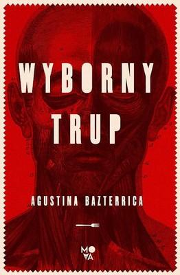 Agustina Bazterrica - Wyborny trup