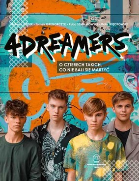 4Dreamers - 4Dreamers. O czterech takich, co nie bali się marzyć