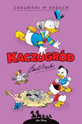 Carl Barks - Zagubieni w Andach. Kaczogród