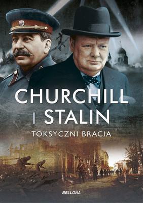 Geoffrey Roberts - Churchill i Stalin. Toksyczni bracia