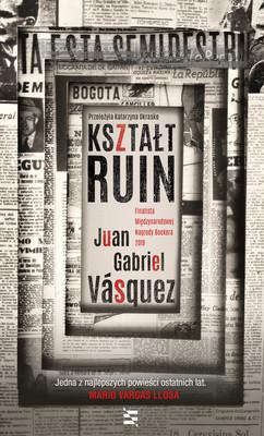 Juan Gabriel Vásquez - Kształt ruin