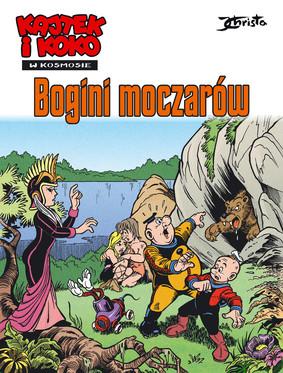 Janusz Christa - Bogini moczarów. Kajtek i Koko w Kosmosie. Tom 7