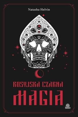 Natasha Helvin - Rosyjska czarna magia