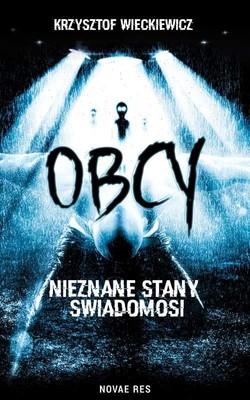 Krzysztof Więckiewicz - Obcy. Nieznane stany świadomości