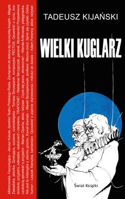 Tadeusz Kijański - Wielki kuglarz
