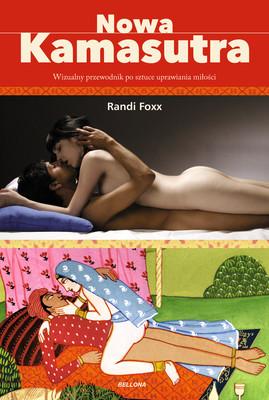 Randi Foxx - Nowa kamasutra. Wizualny przewodnik po sztuce uprawiania miłości