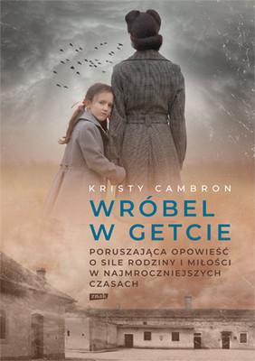 Kristy Cambron - Wróbel w getcie