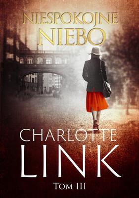 Charlotte Link - Niespokojne niebo. Tom 3