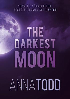 Anna Todd - The Darkest Moon
