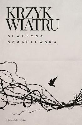 Seweryna Szmaglewska - Krzyk wiatru