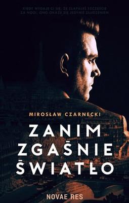 Miłosław Czarnecki - Zanim zgaśnie światło
