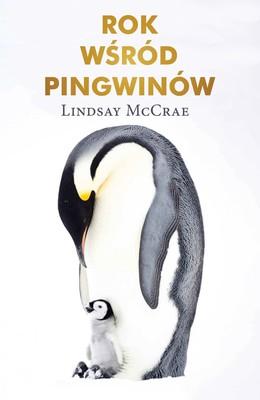 Lindsay McCrae - Rok wśród pingwinów