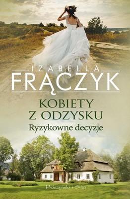 Izabella Frączyk - Kobiety z odzysku. Ryzykowne decyzje
