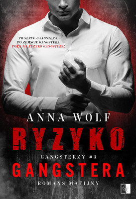 Anna Wolf - Ryzyko gangstera. Gangsterzy. Tom 3
