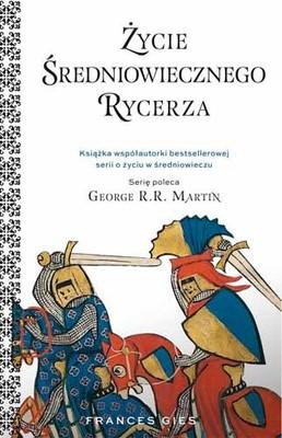 Frances Gies - Życie średniowiecznego rycerza / Frances Gies - Życie średniowiecznego Rycerza