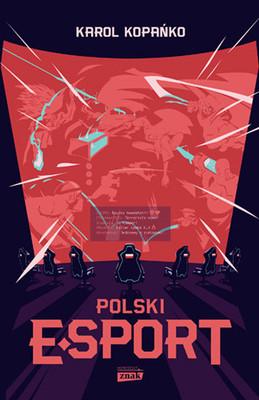 Karol Kopańko - Polski e-sport