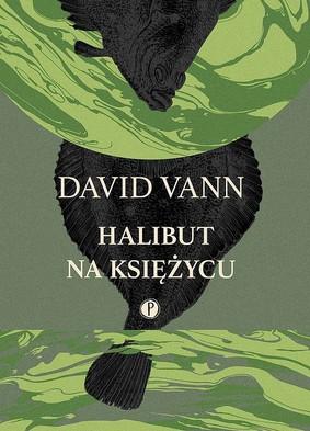 David Vann - Halibut na księżycu
