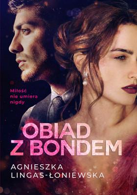 Agnieszka Lingas-Łoniewska - Obiad z Bondem