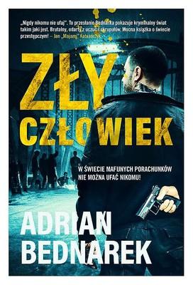 Adrian Bednarek - Zły człowiek