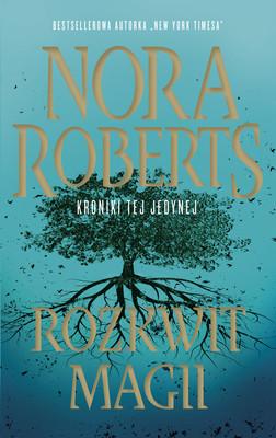 Nora Roberts - Rozkwit magii