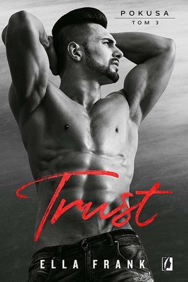Ella Frank - Trust. Pokusa. Tom 3