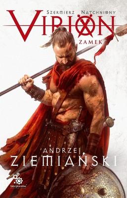 Andrzej Ziemiański - Virion. Zamek. Szermierz natchniony. Tom 1