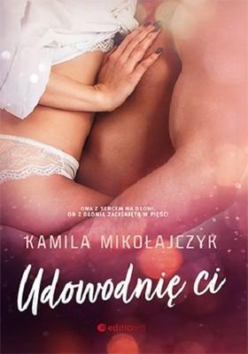 Kamila Mikołajczyk - Udowodnię ci
