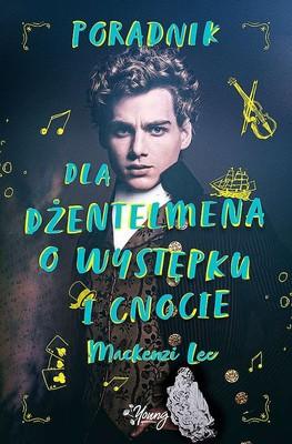 Mackenzi Lee - Poradnik dla dżentelmena o występku i cnocie. Rodzeństwo Montague. Tom 1