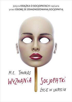 M. E. Thomas - Wyznania socjopatki. Życie w ukryciu