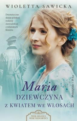 Wioletta Sawicka - Maria. Dziewczyna z kwiatem we włosach