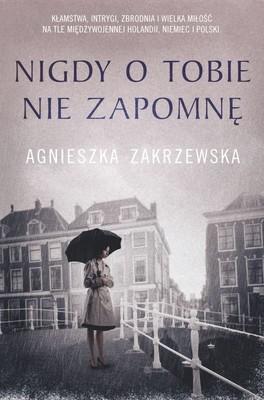 Agnieszka Zakrzewska - Nigdy o tobie nie zapomnę