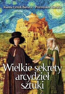 Joanna Łenyk-Barszcz - Wielkie sekrety arcydzieł sztuki