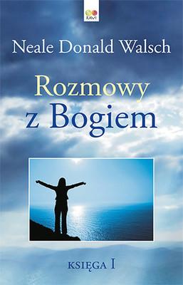 Neale Donald Walsch - Rozmowy z Bogiem. Księga 1 / Neale Donald Walsch - Conversations With God: An Uncommon Dialogue Book 1