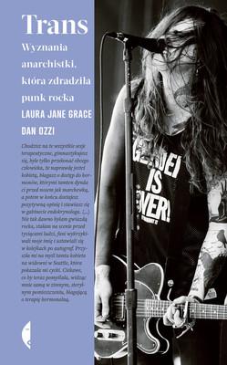 Laura Jane Grace, Dan Ozzi - Trans. Wyznania anarchistki, która zdradziła punk rocka
