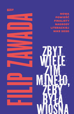 Filip Zawada - Zbyt wiele zim minęło, żeby była wiosna