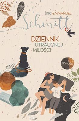 Éric-Emmanuel Schmitt - Dziennik utraconej miłości