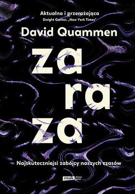 David Quammen - Zaraza. Najskuteczniejsi zabójcy naszych czasów