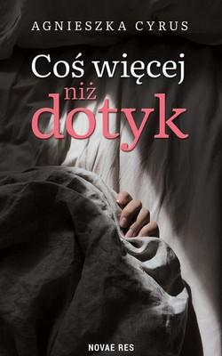 Agnieszka Cyrus - Coś więcej niż dotyk