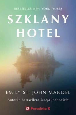 Emily St. John Mandel - Szklany hotel