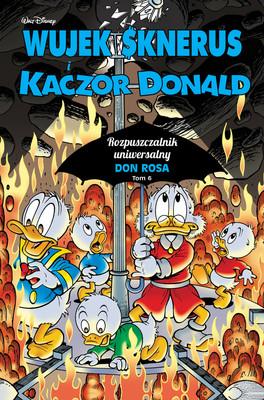 Don Rosa - Rozpuszczalnik uniwersalny. Wujek Sknerus i Kaczor Donald. Tom 6