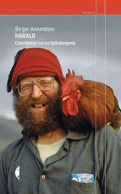 Birger Amundsen - Harald. Czterdzieści lat na Spitsbergenie