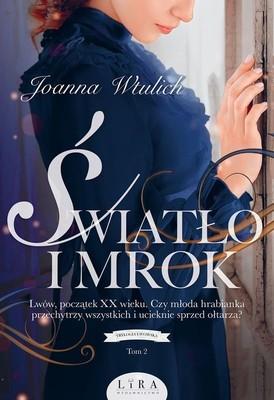 Joanna Wtulich - Światło i mrok. Trylogia lwowska. Tom 2